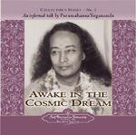 Awake in the Cosmic Dream : An Informal Talk by Paramahansa Yogananda - Paramahansa Yogananda