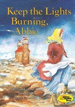 Keep the Lights Burning, Abbie : On My Own History (Pb) - Peter Roop