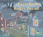 Everybody Bakes Bread - Norah Dooley