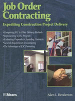 Job Order Contracting : Expediting Construction Project Delivery - Allen L. Henderson