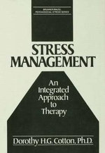Stress Management : An Integrated Approach - Dorothy H.G. Cotton