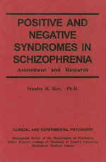 Positive and Negative Syndromes in Schizophrenia : Assessment and Research - Stanley R. Kay