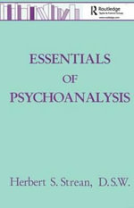 Essentials of Psychoanalysis : Healing Wounds in the Intergenerational Family - Herbert S. Strean