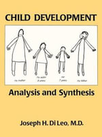 Child Development : Analysis and Synthesis - Joseph H.Di Leo