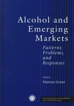 Alcohol and Emerging Markets : Patterns, Problems, and Responses