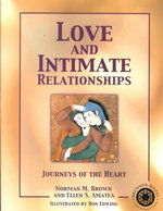 Love and Intimate Relationships : Journeys of the Heart - Norman M. Brown