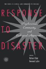 Response to Disaster : Psychosocial, Community, and Ecological Approaches - Richard Gist