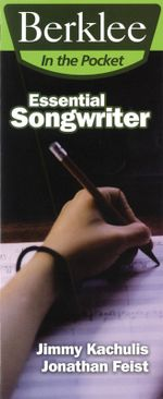 Essential Songwriter : Craft Great Songs & Become a Better Songwriter - Jonathan Feist