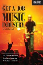 How to Get a Job in the Music Industry - Keith Hatschek