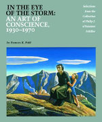 In the Eye of the Storm : An Art of Conscience, 1930-1970 - Frances K. Pohl