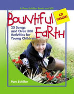 Bountiful Earth : 25 Songs and Over 300 Activities for Young Children [With CD] - Pam Schiller
