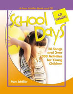 School Days : 28 Songs and Over 300 Activities for Young Children [With CD] - Pam Schiller