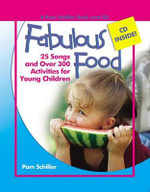 Fabulous Food : 25 Songs and Over 300 Activities for Young Children [With CD] - Pam Schiller