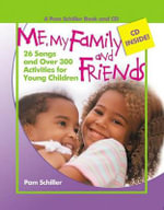 Me, My Family, and Friends : 26 Songs and Over 300 Activities for Young Children [With CD] - Pam Schiller