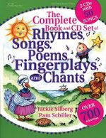 The Complete Book of Rhymes, Songs, Poems, Fingerplays and Chants : Over 700 Selections [With 2 CD's with 50 Songs] - Jackie Silberg