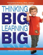 Thinking Big, Learning Big : Connecting Science, Math, Literacy and Language in Early Childhood - Marie Faust Evitt
