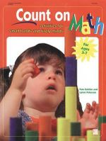 Count on Math : Activities for Small Hands and Lively Minds - Pam Schiller