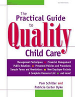 The Practical Guide to Quality Child Care - Pamela Byrne Schiller
