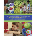 The Homegrown Preschooler : Teaching Your Kids in the Places They Live - Kathy H. Lee