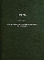 The Settlement and Architecture of Lerna IV : v. IV - Elizabeth C. Banks