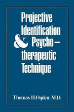 Projective Identification and Psychotherapeutic Technique - Thomas H. Ogden