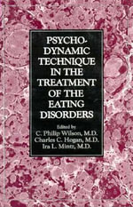 Psychodynamic Technique in the Treatment of the Eating Disorders : A Cognitive-behavioral Therapy Approach for Bulimi... - C.Philip Wilson