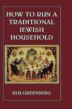 How to Run a Traditional Jewish Household - Blu Greenberg