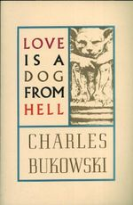 Love is a Dog from Hell : Poems, 1974-1977 - Charles Bukowski