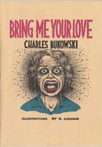 Bring Me Your Love - Charles Bukowski