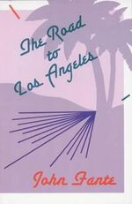 The Road to Los Angeles - John Fante