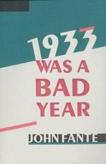 1933 Was a Bad Year - John Fante