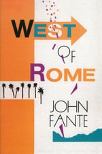 West of Rome : Two Novellas - John Fante