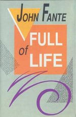 Full of Life : Two Novellas - John Fante