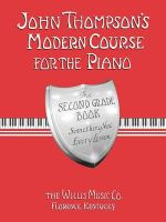 John Thompson's Modern Course for the Piano - Second Grade (Book Only) : Second Grade - John Thompson