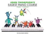 John Thompson's Easiest Piano Course, Part Three - John Thompson