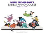 John Thompson's Easiest Piano Course, Part Four - John Thompson