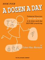 A Dozen a Day, Book Four : Technical Exercises for the Piano to Be Done Each Day Before Practising - Edna Mae Burnam