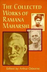 The Collected Works of Ramana Maharshi - Arthur Osborne