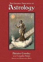 The General Principles of Astrology : Liber DXXXVI - Aleister Crowley