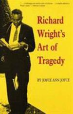 Richard Wright's Art of Tragedy - Joyce Ann Joyce