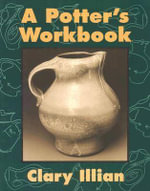 A Potter's Workbook - Clary Illian