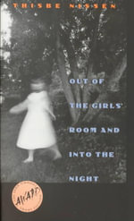 Out of the Girls' Room and into the Night : Stories - Thisbe Nissen