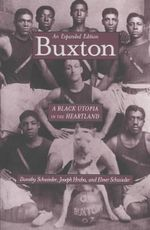 Buxton : A Black Utopia in the Heartland - Dorothy Schwieder