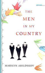 The Men in My Country : Sightline Books: The Iowa Series in Literary Nonfiction - Marilyn Abildskov