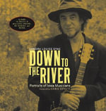 Down to the River : Portraits of Iowa Musicians - Sandra Louise Dyas