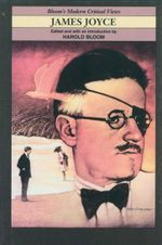 James Joyce : Bloom's Modern Critical Views