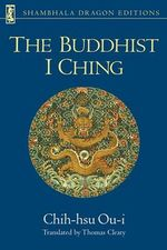 The Buddhist I Ching : Dragon Editions Ser. - Oui Chih-Hsu