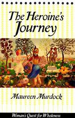 The Heroine's Journey - Maureen Murdock