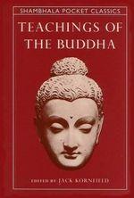 Teachings of the Buddha : Pocket Classics S. - Jack Kornfield
