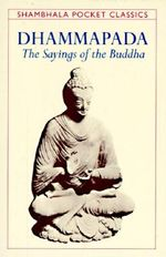 Dhammapada : The Sayings of the Buddha